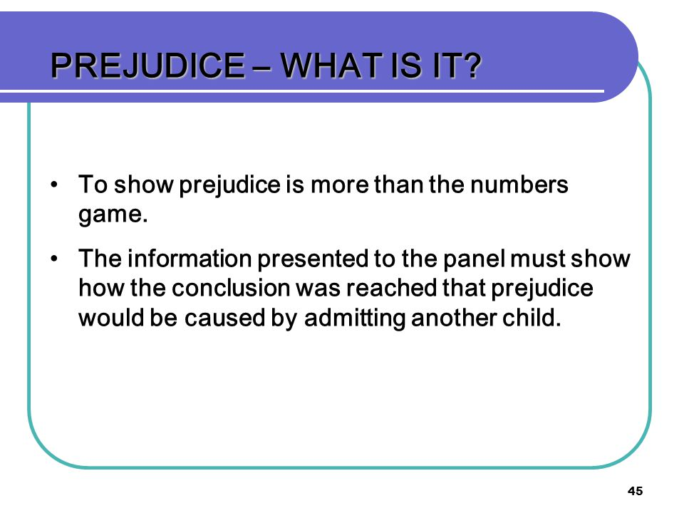PREJUDICE – WHAT IS IT To show prejudice is more than the numbers game.