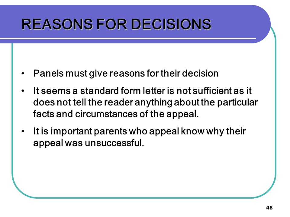 REASONS FOR DECISIONS Panels must give reasons for their decision