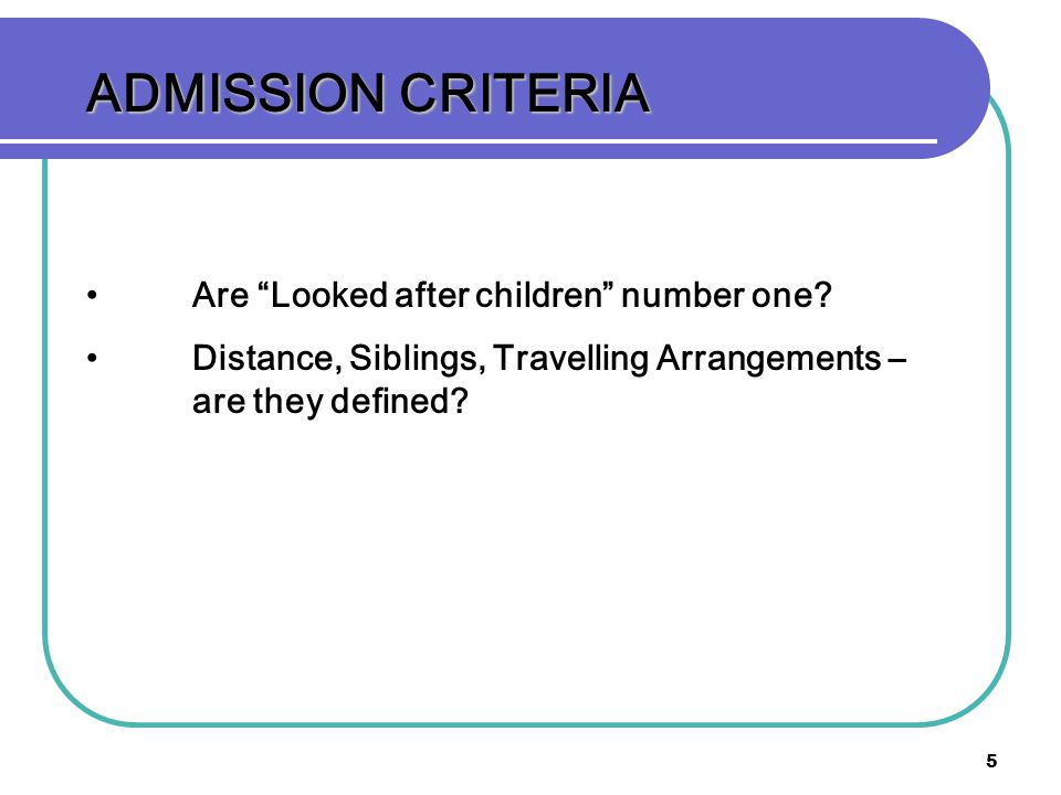 ADMISSION CRITERIA Are Looked after children number one