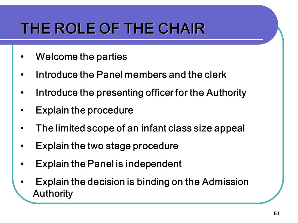 THE ROLE OF THE CHAIR Welcome the parties