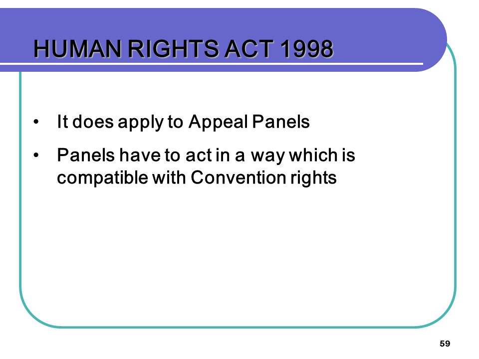 HUMAN RIGHTS ACT 1998 It does apply to Appeal Panels