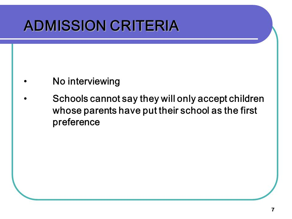 ADMISSION CRITERIA No interviewing