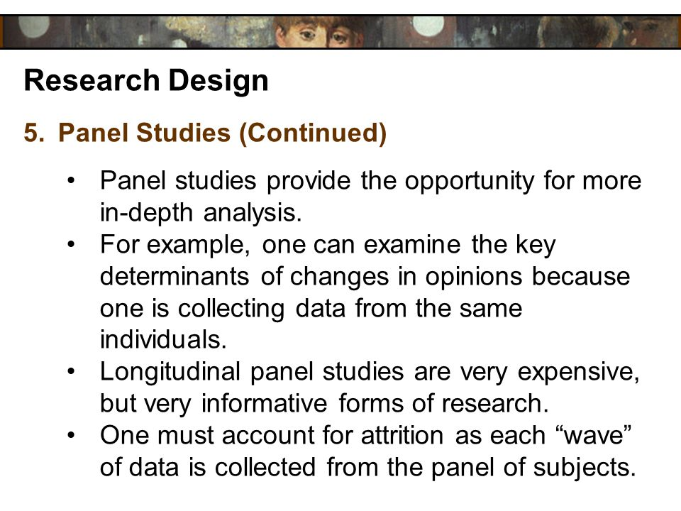 Research Design Panel Studies (Continued)
