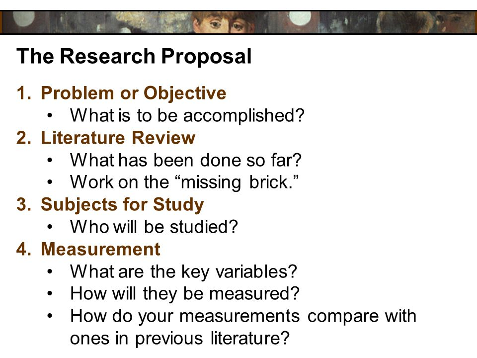 The Research Proposal Problem or Objective What is to be accomplished