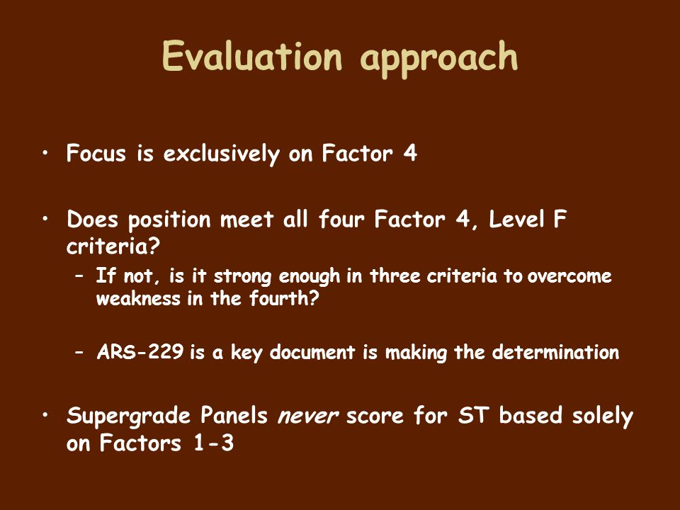 Evaluation approach Focus is exclusively on Factor 4