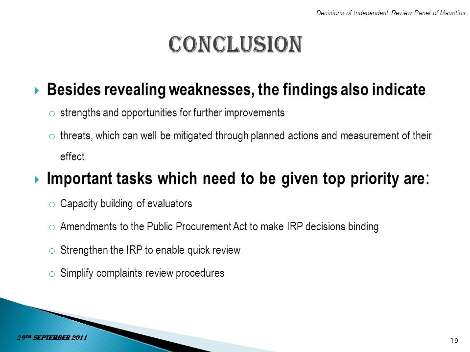 Conclusion Besides revealing weaknesses, the findings also indicate