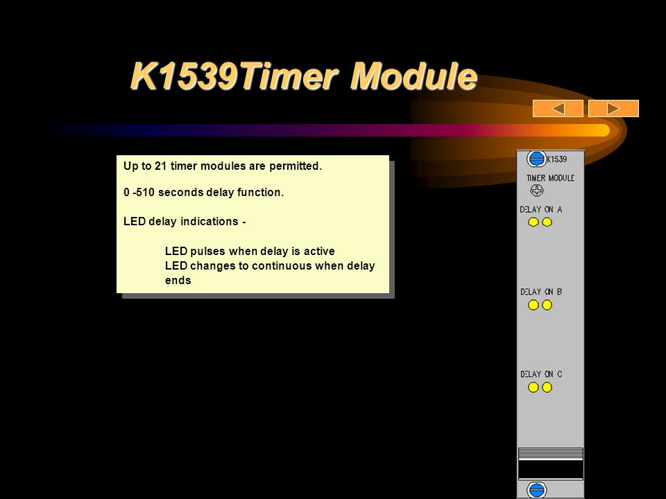 K1539Timer Module Up to 21 timer modules are permitted.