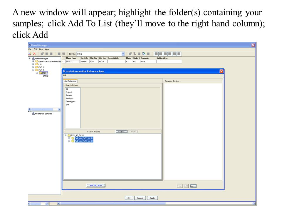 A new window will appear; highlight the folder(s) containing your samples; click Add To List (they'll move to the right hand column); click Add