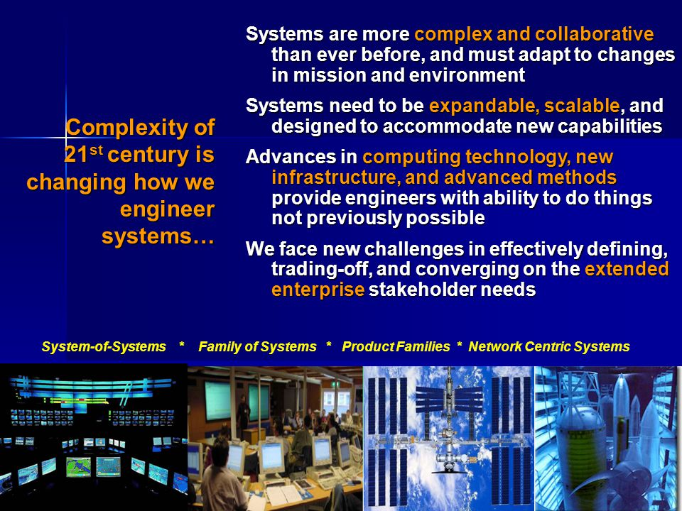 Complexity of 21st century is changing how we engineer systems…