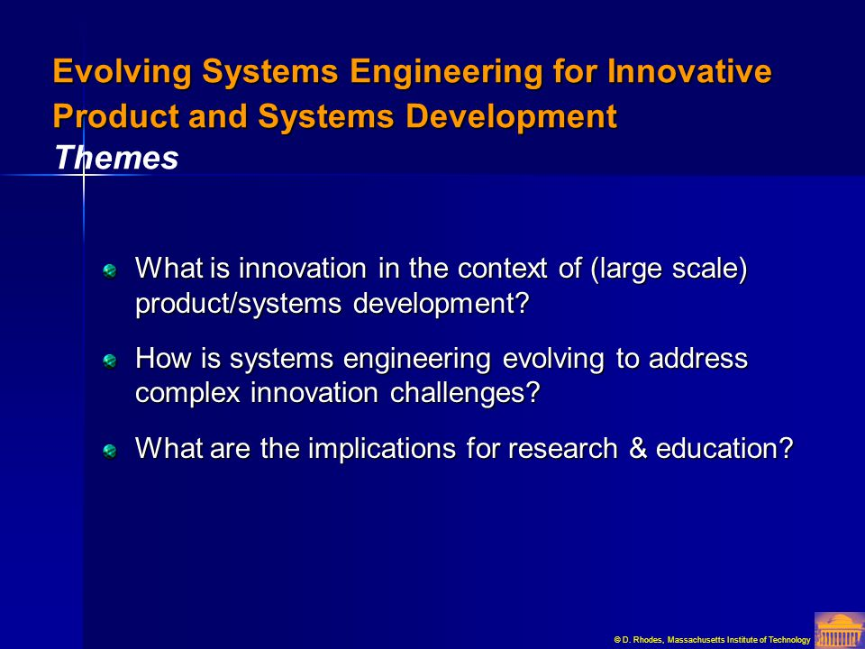 Evolving Systems Engineering for Innovative Product and Systems Development Themes