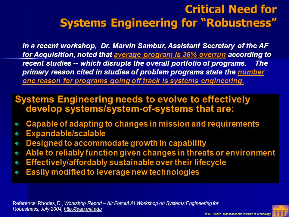 Critical Need for Systems Engineering for Robustness