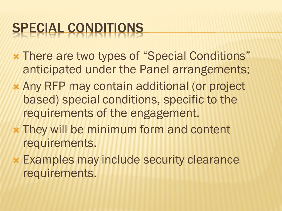 Special conditions There are two types of Special Conditions anticipated under the Panel arrangements;