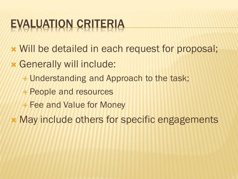 Evaluation criteria Will be detailed in each request for proposal;