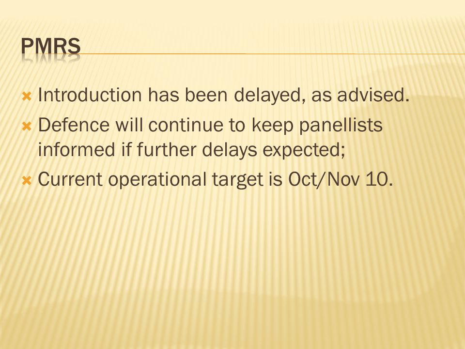 pmrs Introduction has been delayed, as advised.