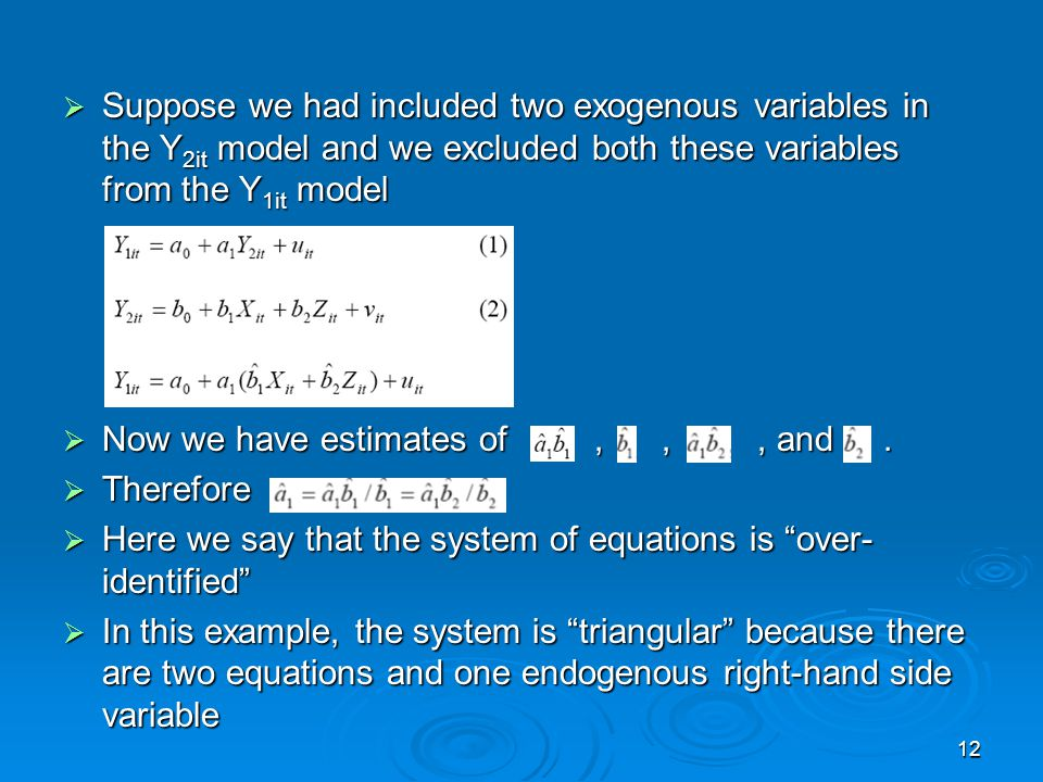Suppose we had included two exogenous variables in the Y2it model and we excluded both these variables from the Y1it model