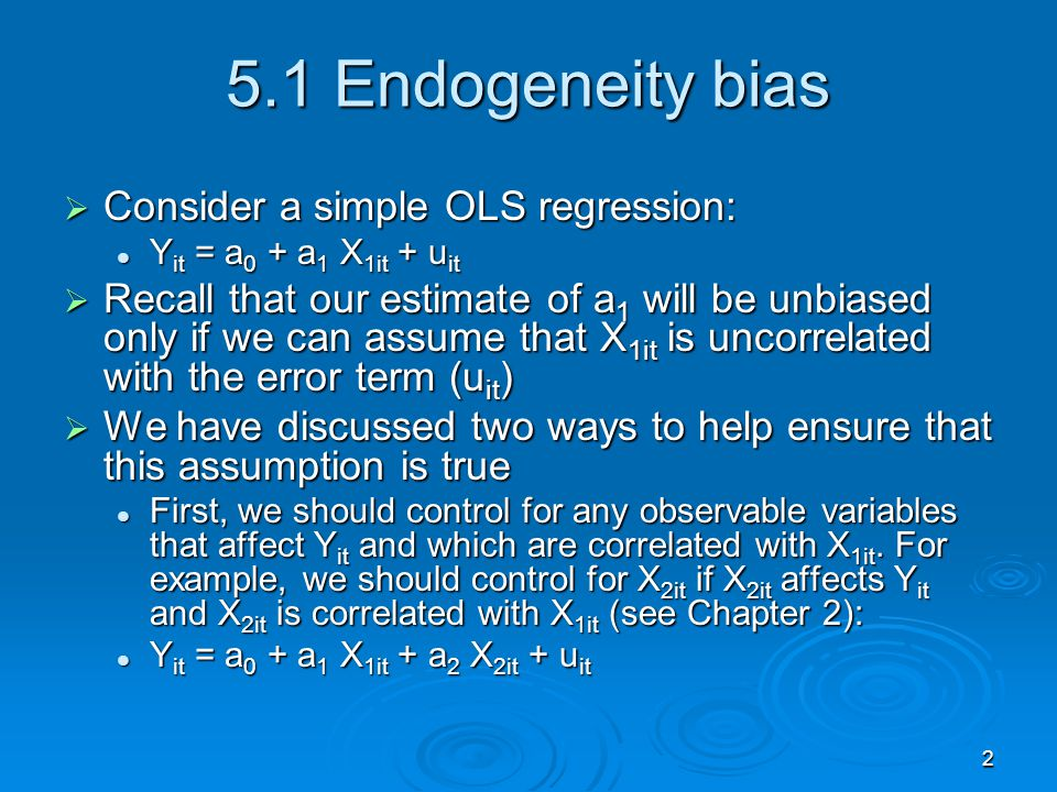 5.1 Endogeneity bias Consider a simple OLS regression:
