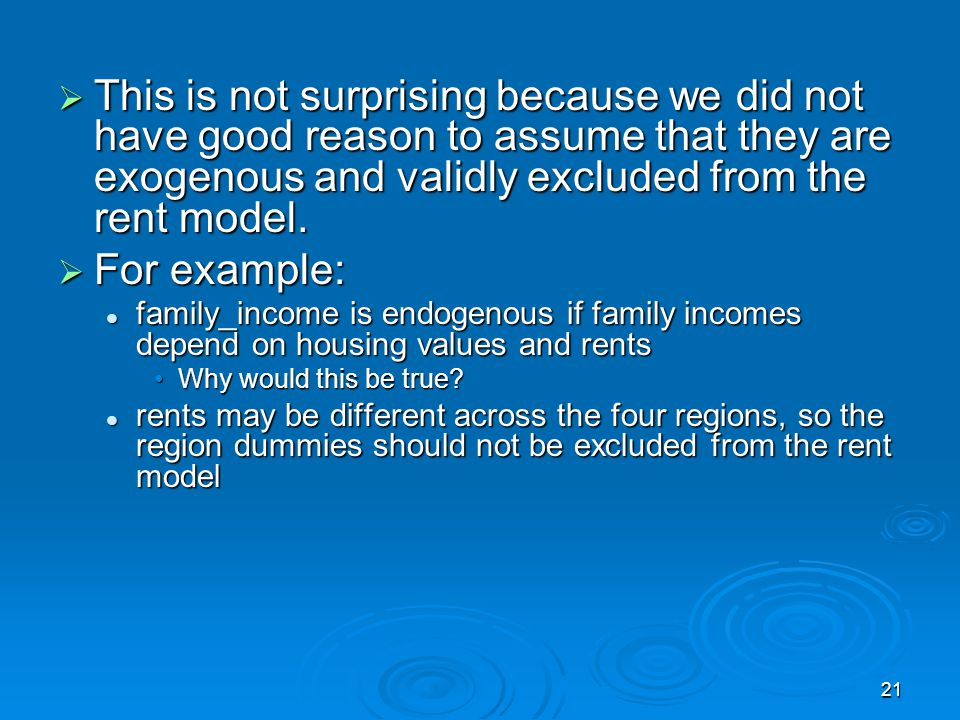 This is not surprising because we did not have good reason to assume that they are exogenous and validly excluded from the rent model.