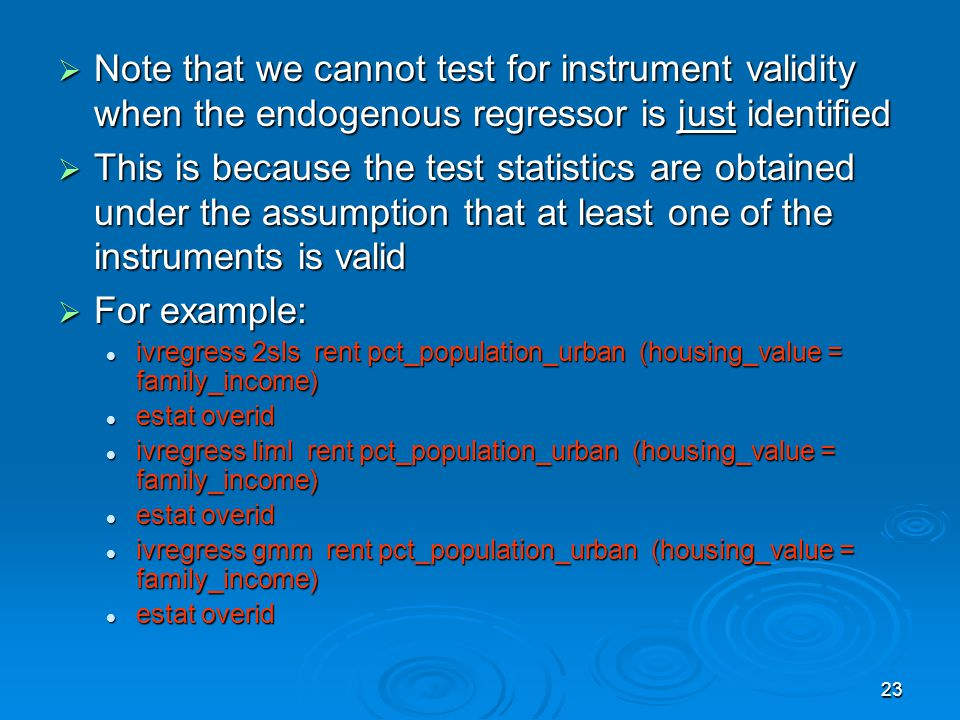 Note that we cannot test for instrument validity when the endogenous regressor is just identified