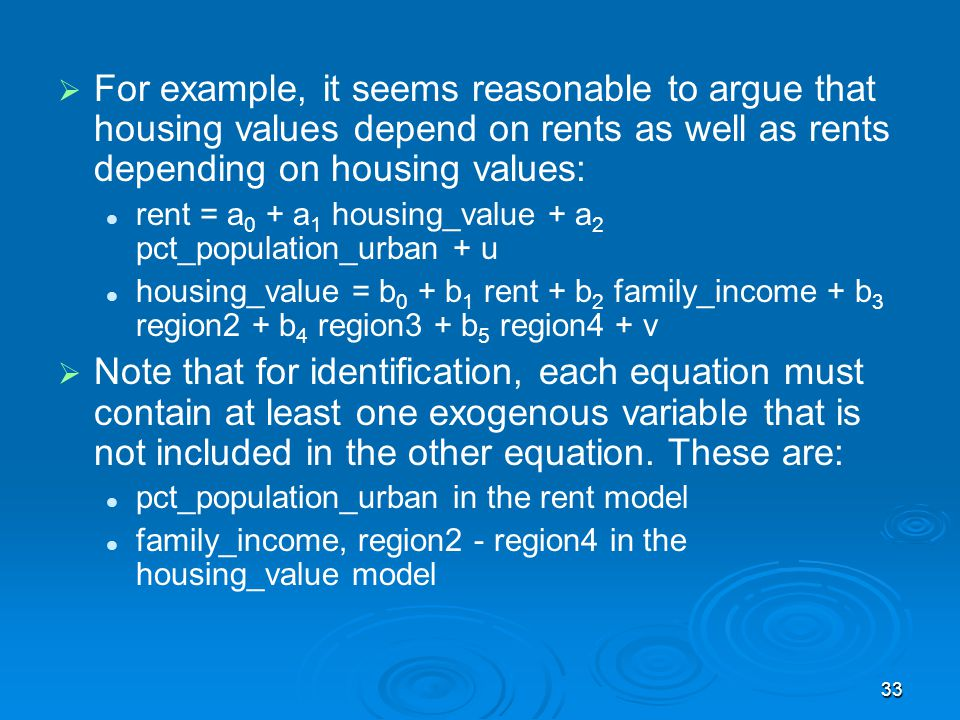 For example, it seems reasonable to argue that housing values depend on rents as well as rents depending on housing values: