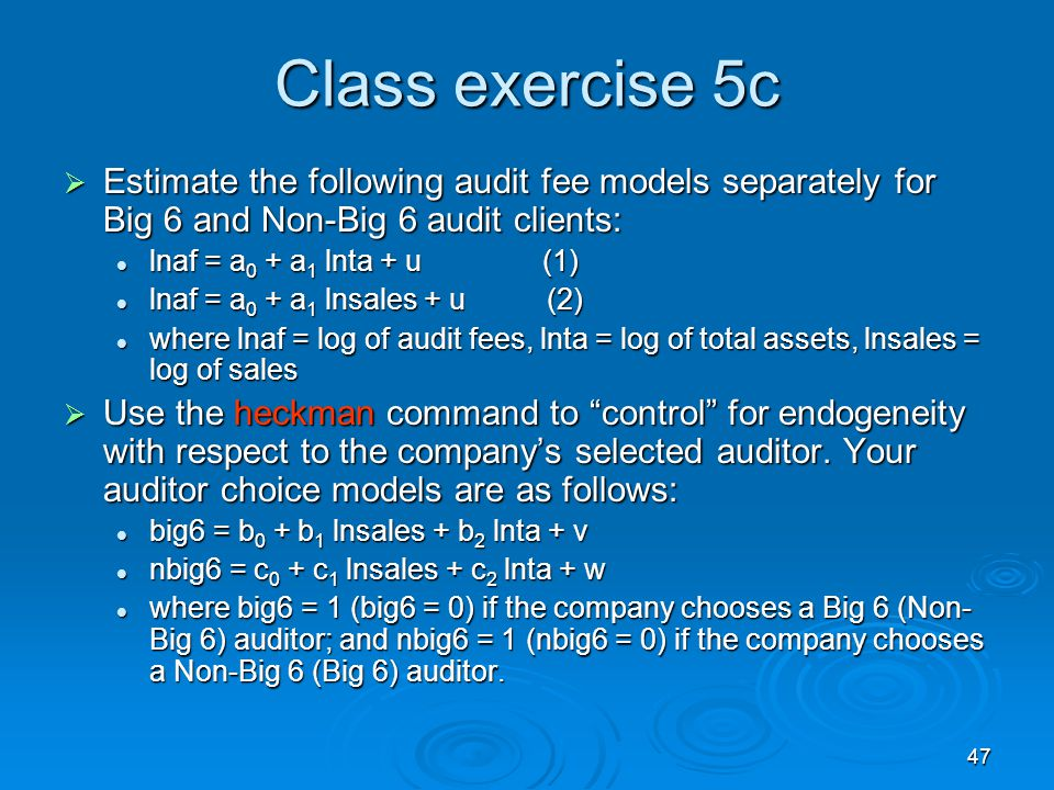 Class exercise 5c Estimate the following audit fee models separately for Big 6 and Non-Big 6 audit clients:
