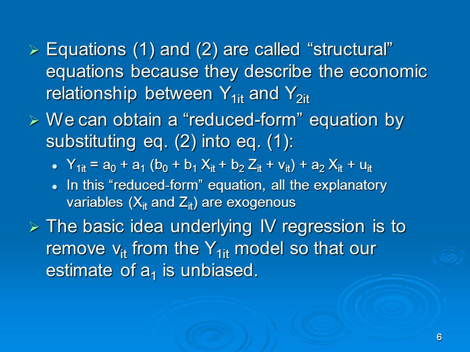 Equations (1) and (2) are called structural equations because they describe the economic relationship between Y1it and Y2it