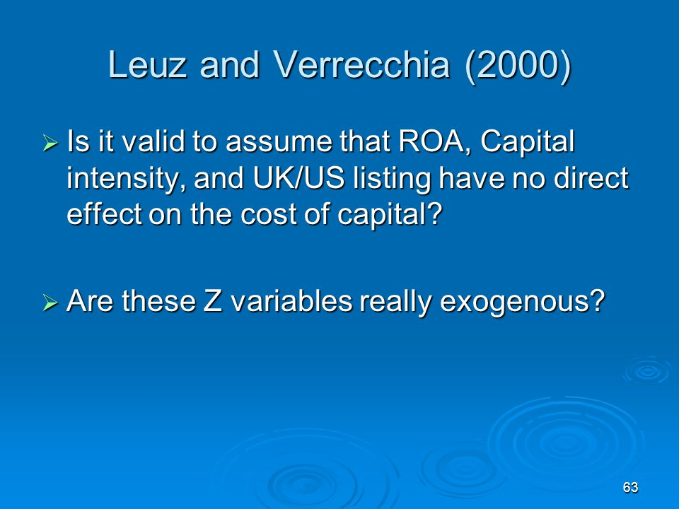 Leuz and Verrecchia (2000) Is it valid to assume that ROA, Capital intensity, and UK/US listing have no direct effect on the cost of capital
