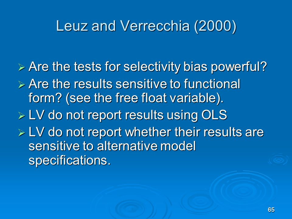 Leuz and Verrecchia (2000) Are the tests for selectivity bias powerful Are the results sensitive to functional form (see the free float variable).