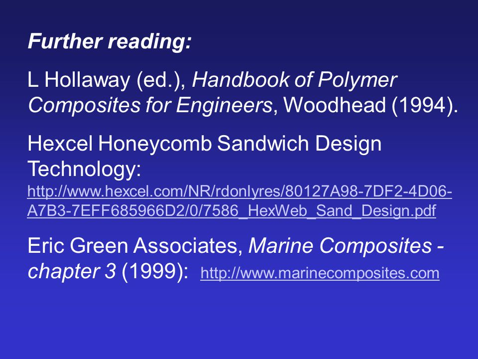 Further reading: L Hollaway (ed.), Handbook of Polymer Composites for Engineers, Woodhead (1994).
