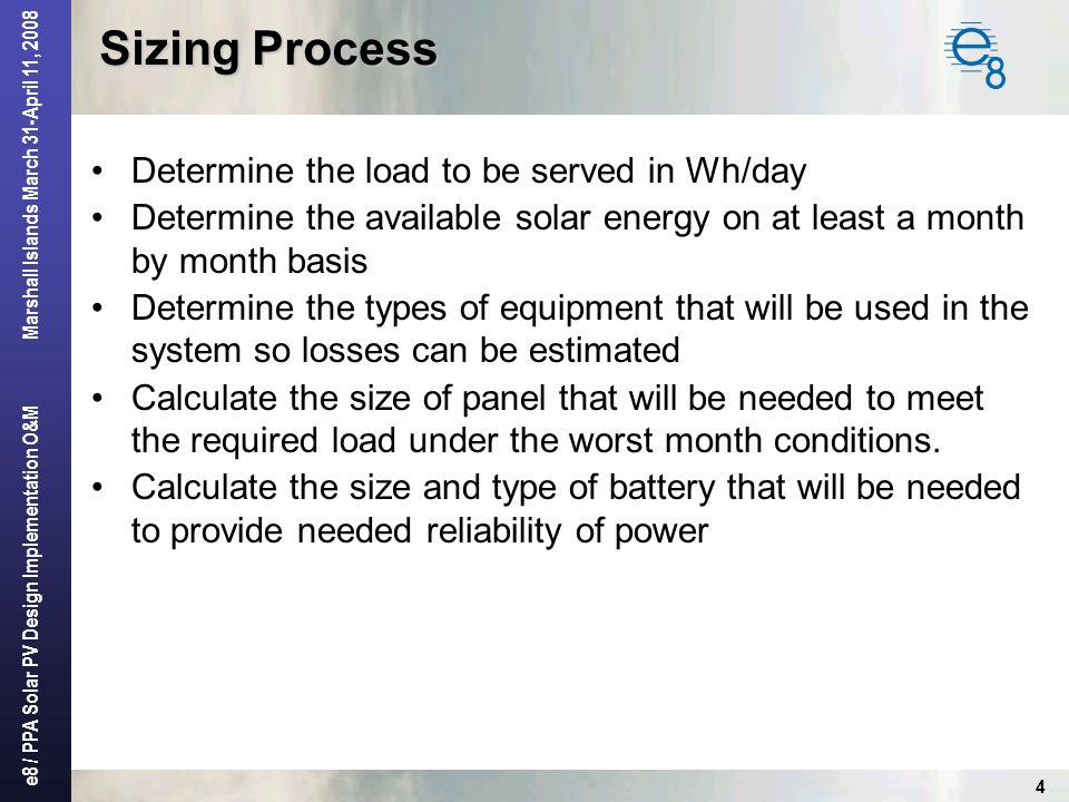 Sizing Process Determine the load to be served in Wh/day