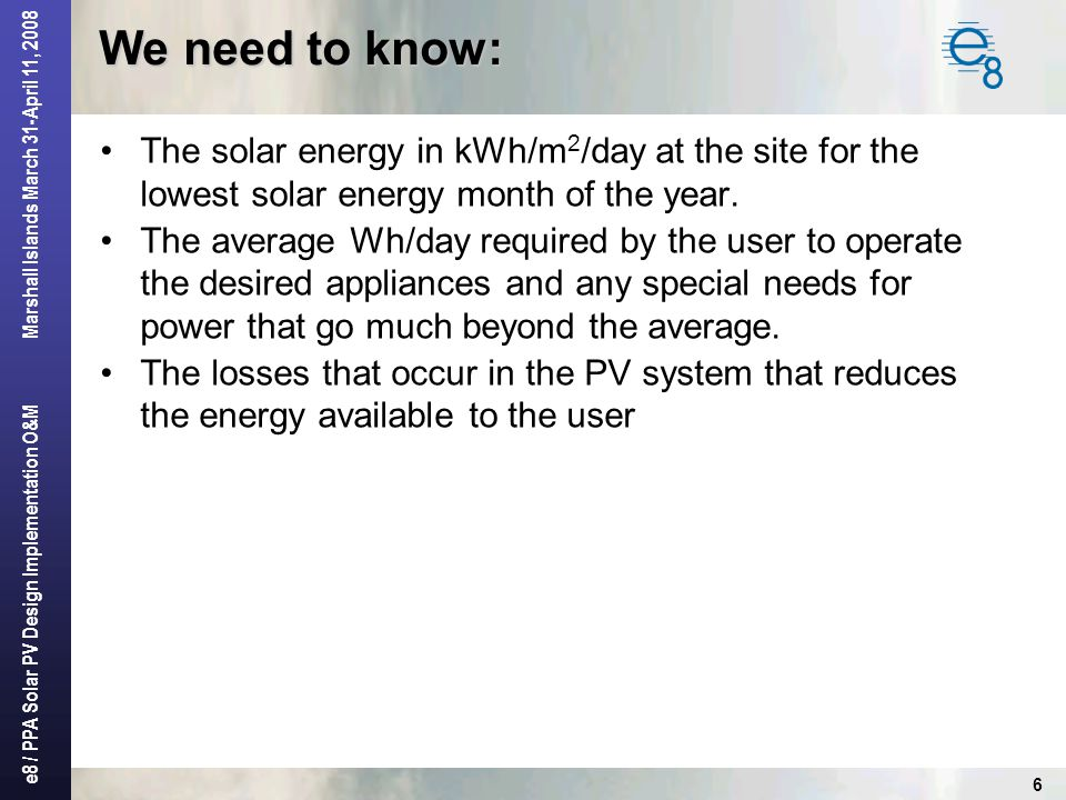 We need to know: The solar energy in kWh/m2/day at the site for the lowest solar energy month of the year.
