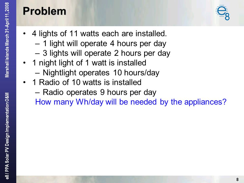 Problem 4 lights of 11 watts each are installed.