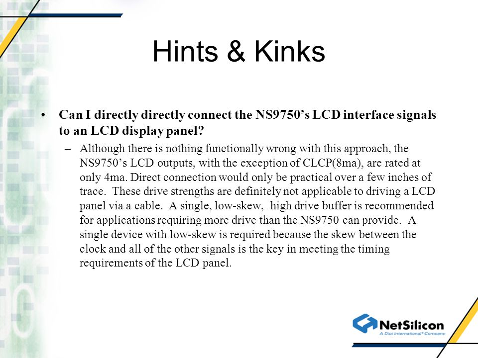 Hints & Kinks Can I directly directly connect the NS9750's LCD interface signals to an LCD display panel