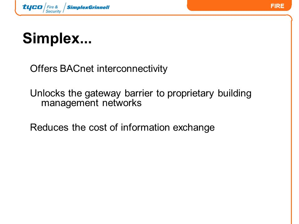 Simplex... Offers BACnet interconnectivity