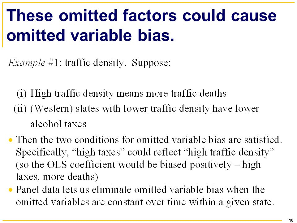 These omitted factors could cause omitted variable bias.