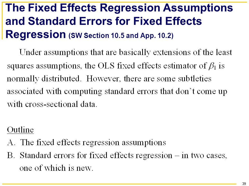 The Fixed Effects Regression Assumptions and Standard Errors for Fixed Effects Regression (SW Section 10.5 and App.