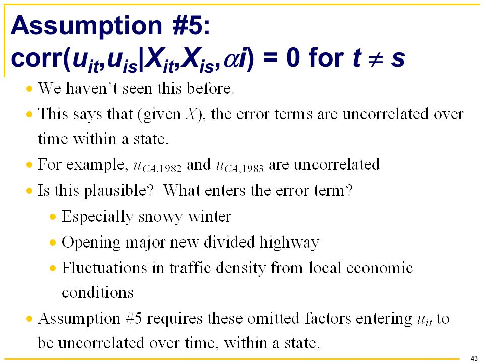 Assumption #5: corr(uit,uis|Xit,Xis,i) = 0 for t  s