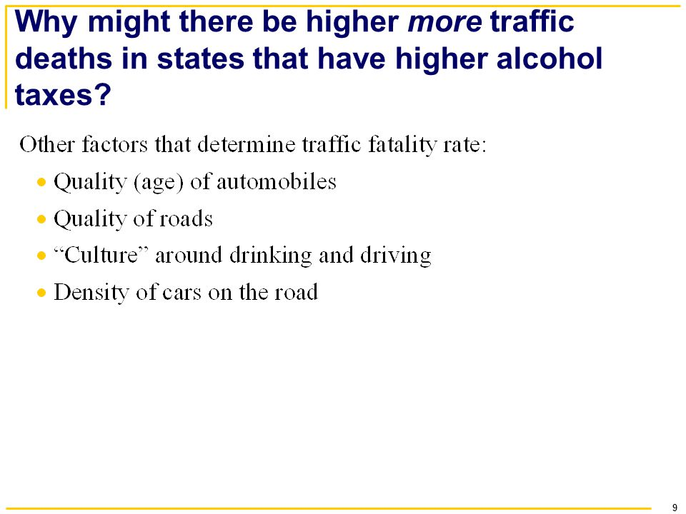 Why might there be higher more traffic deaths in states that have higher alcohol taxes