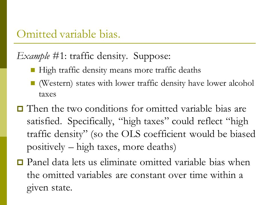 Omitted variable bias. Example #1: traffic density. Suppose: