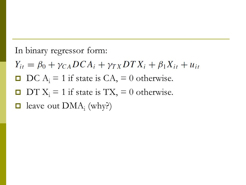 In binary regressor form: