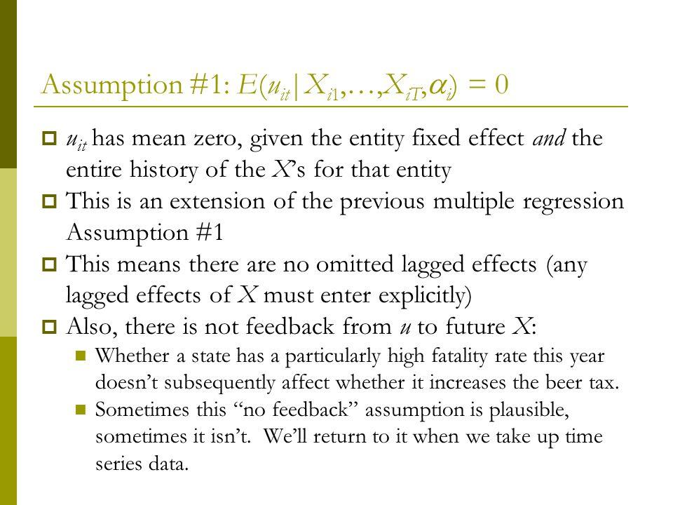 Assumption #1: E(uit|Xi1,…,XiT,i) = 0