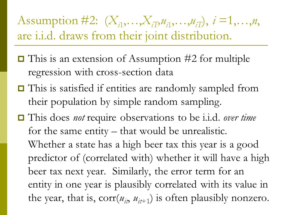 Assumption #2: (Xi1,…,XiT,ui1,…,uiT), i =1,…,n, are i. i. d