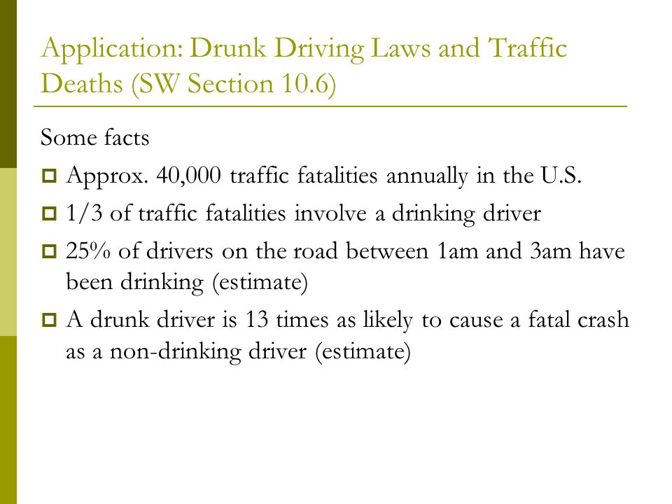 Application: Drunk Driving Laws and Traffic Deaths (SW Section 10.6)