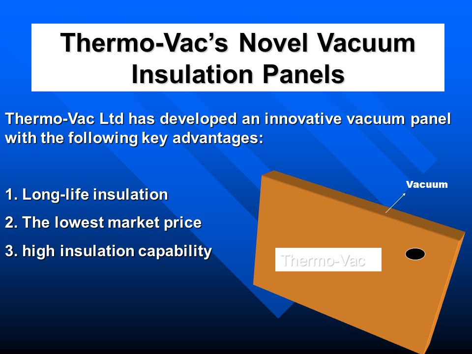 Thermo-Vac's Novel Vacuum Insulation Panels