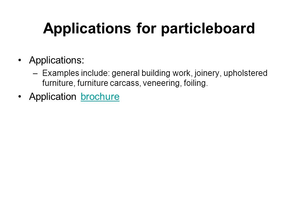 Applications for particleboard