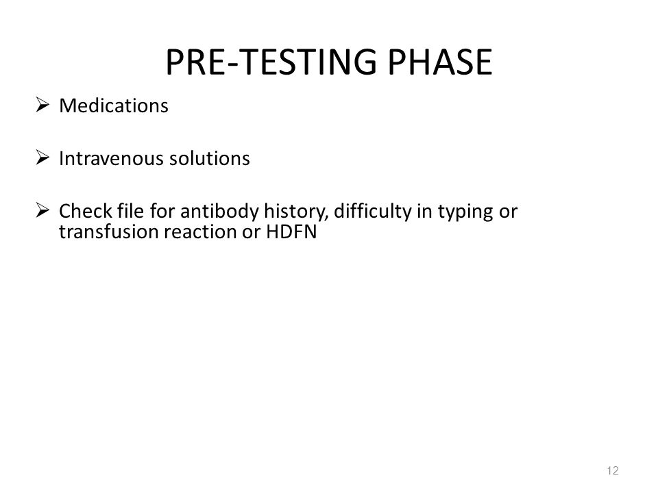 PRE-TESTING PHASE Medications Intravenous solutions
