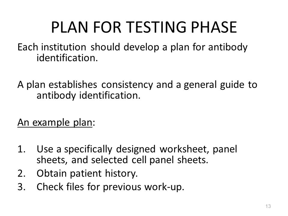 PLAN FOR TESTING PHASE Each institution should develop a plan for antibody identification.
