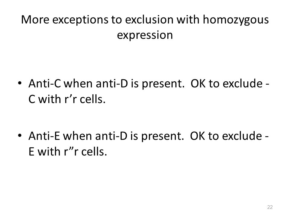 More exceptions to exclusion with homozygous expression