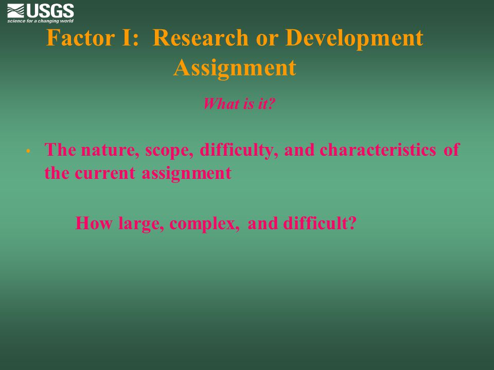 Factor I: Research or Development Assignment