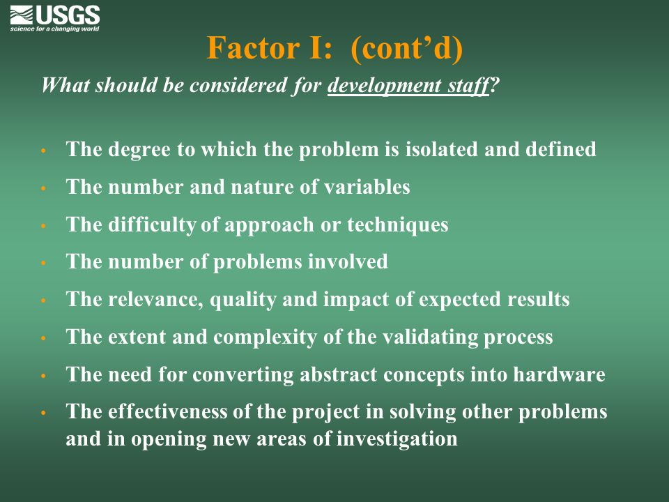 Factor I: (cont'd) What should be considered for development staff