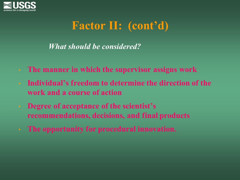 Factor II: (cont'd) The manner in which the supervisor assigns work